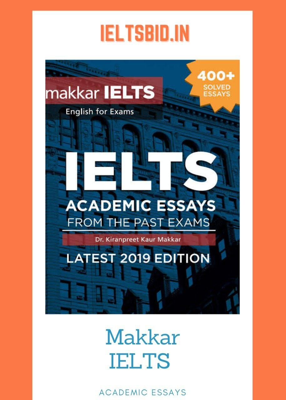 Makkar ielts academic essays from past exams